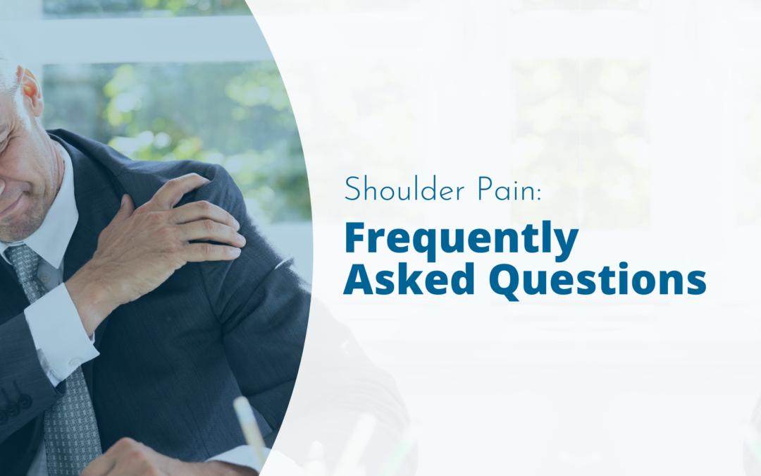 Shoulder Pain FAQs